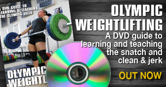 Olympic Weightlifting: A DVD Guide to Learning & Teaching the Snatch and Clean & Jerk by Greg Everett