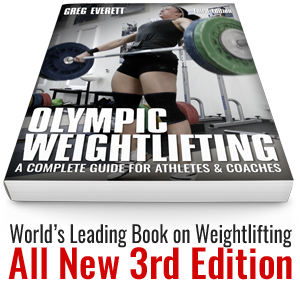 Olympic Weightlifting: A Complete Guide for Athletes & Coaches by Greg Everett